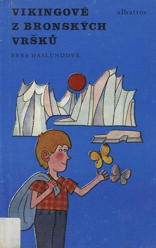 Ebba Haslundová: Vikingové z Bronských vršků