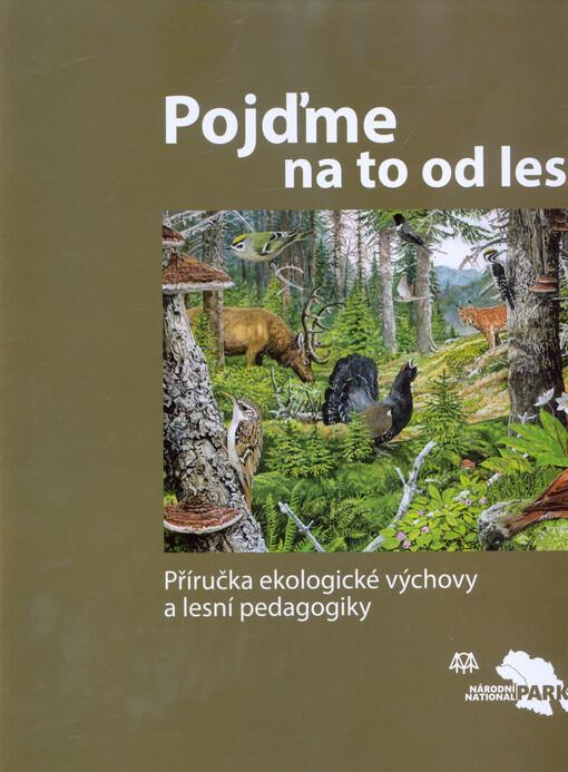 Pojdme Na To Od Lesa Prirucka Ekologicke Vychovy A Lesni