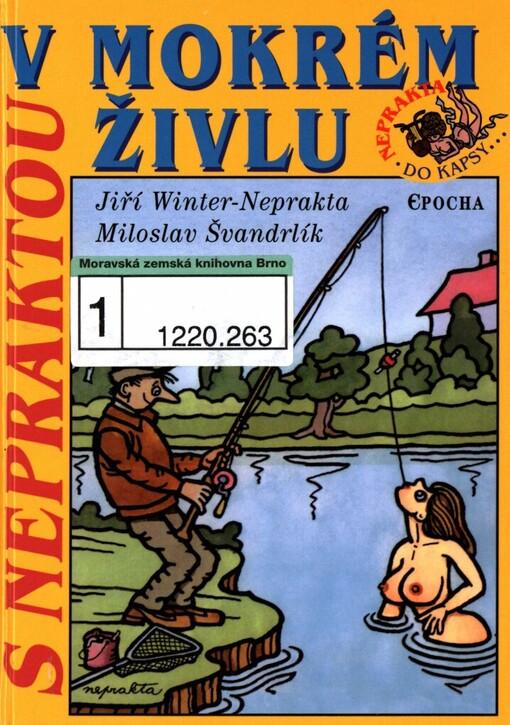 S Nepraktou V Mokrem Zivlu Jiri Winter Neprakta Miloslav